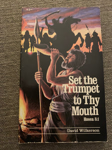 Set the Trumpet to Thy Mouth by David Wilkerson