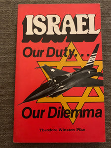Israel: Our Duty... Our Dilemma by Theodore Winston Pike
