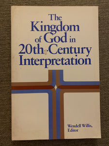 The Kingdom of God in 20th Century Interpretation by Wendell Willis