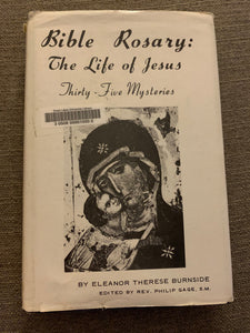 Bible Rosary: The Life of Jesus Thirty-Five Mysteries by Eleanor Therese Burnside