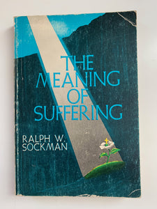 The Meaning of Suffering by Ralph W. Sockman