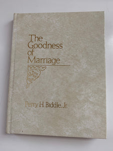The Goodness of Marriage by Perry H. Biddle, Jr.