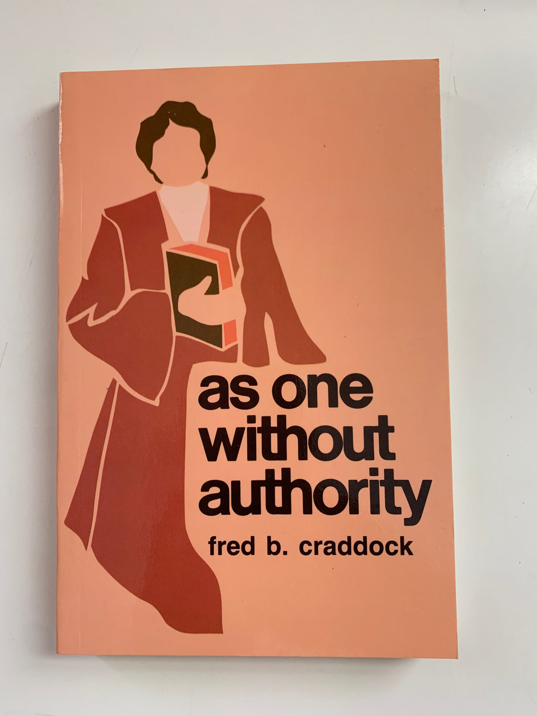 As One Without Authority by Fred B. Craddock