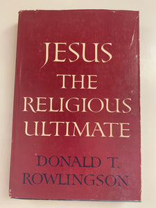 Jesus, The Religious Ultimate by Donald T. Rowlingson