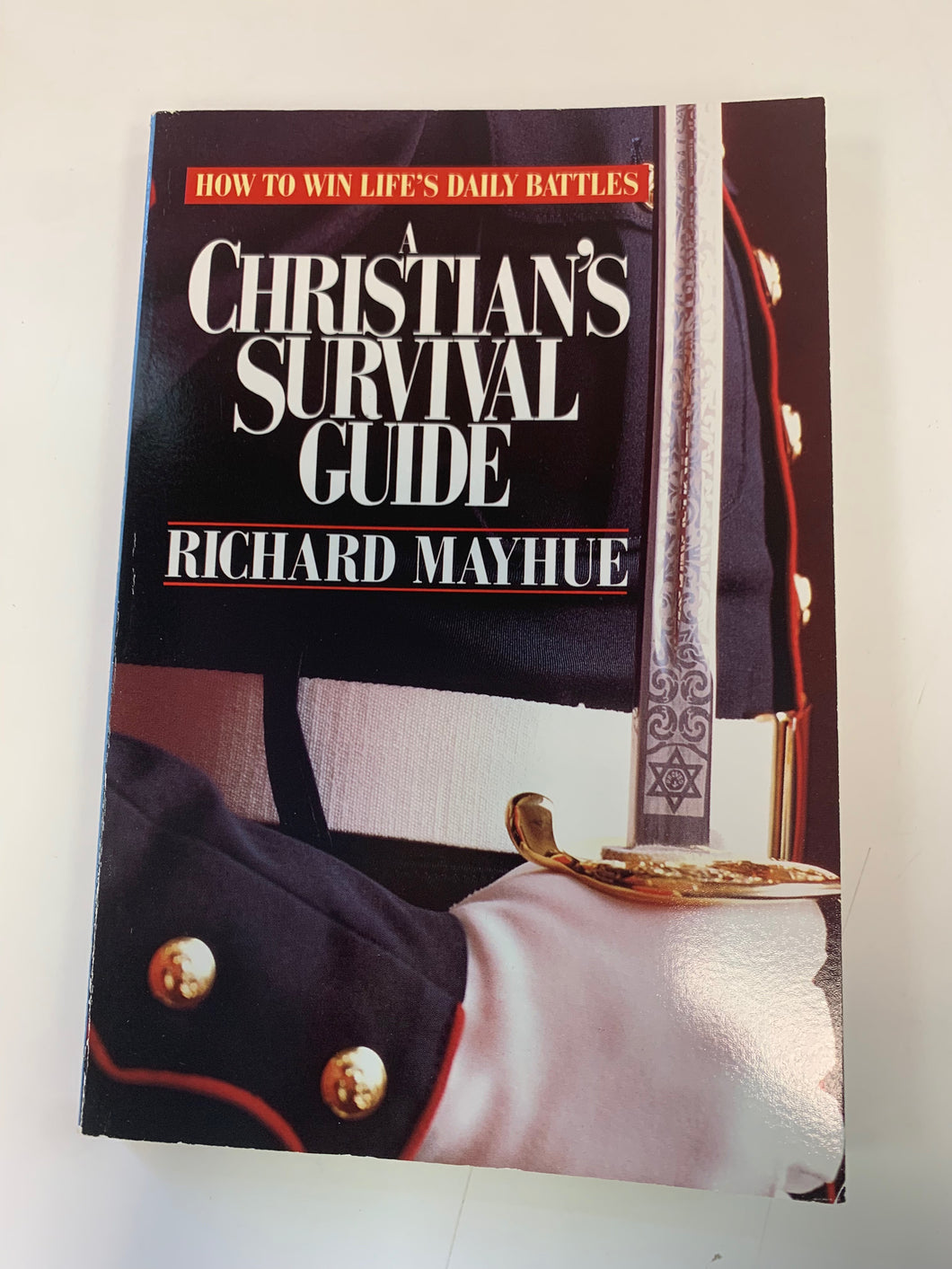 A Christian's Survival Guide by Richard Mayhue