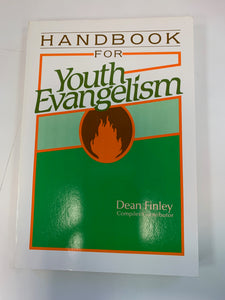 Handbook for Youth Evangelism by Dean Finley