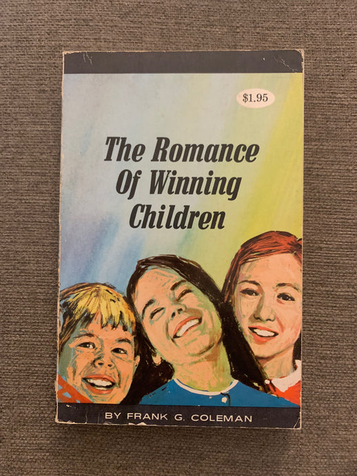 The Romance of Winning Children by Frank G. Coleman