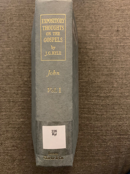 Expository Thoughts on the Gospels: St. John, Vol. 1 by J. C. Ryle