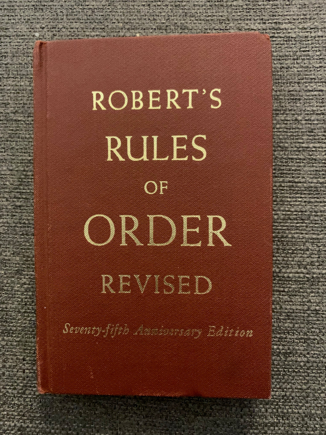 Robert's Rules of Order Revised: Seventy-fifth Anniversary Edition by Henry M. Roberts