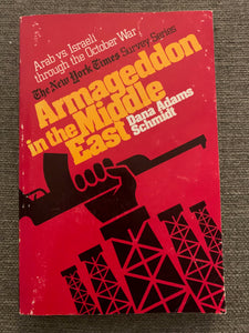 Armageddon in the Middle East by Dana Adams Schmidt