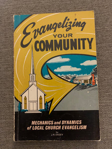 Evangelizing Your Community by J.R. Ensey
