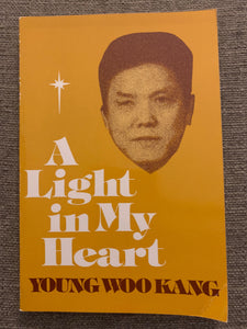 A Light in My Heart: Faith and Hope and the Handicapped by Young Woo Kang