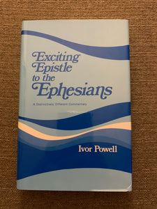 Exciting Epistle to the Ephesians by Ivor Powell