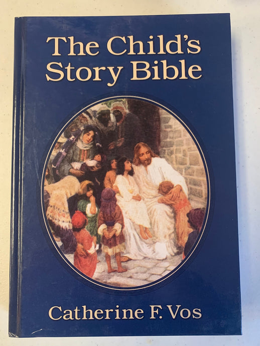 The Child's Story Bible by Catherine F. Vos