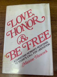 Love, Honor & Be Free: A Christian Woman's Response to Today's Call for Liberation by Maxine Hancock