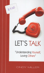 Let's Talk: Understanding Yourself, Loving Others by Cindy Miller