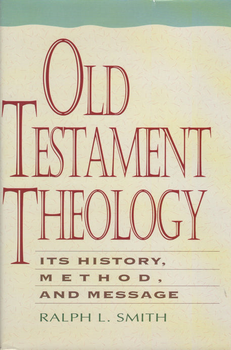 Old Testament Theology by Ralph L. Smith
