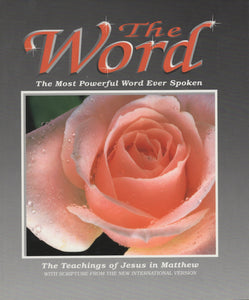 The Word (1): The Most Powerful Word Ever Spoken: The Teaching of Jesus in Mathew