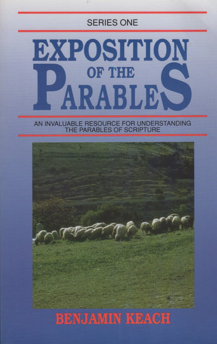 Exposition of the Parables by Benjamin Keach