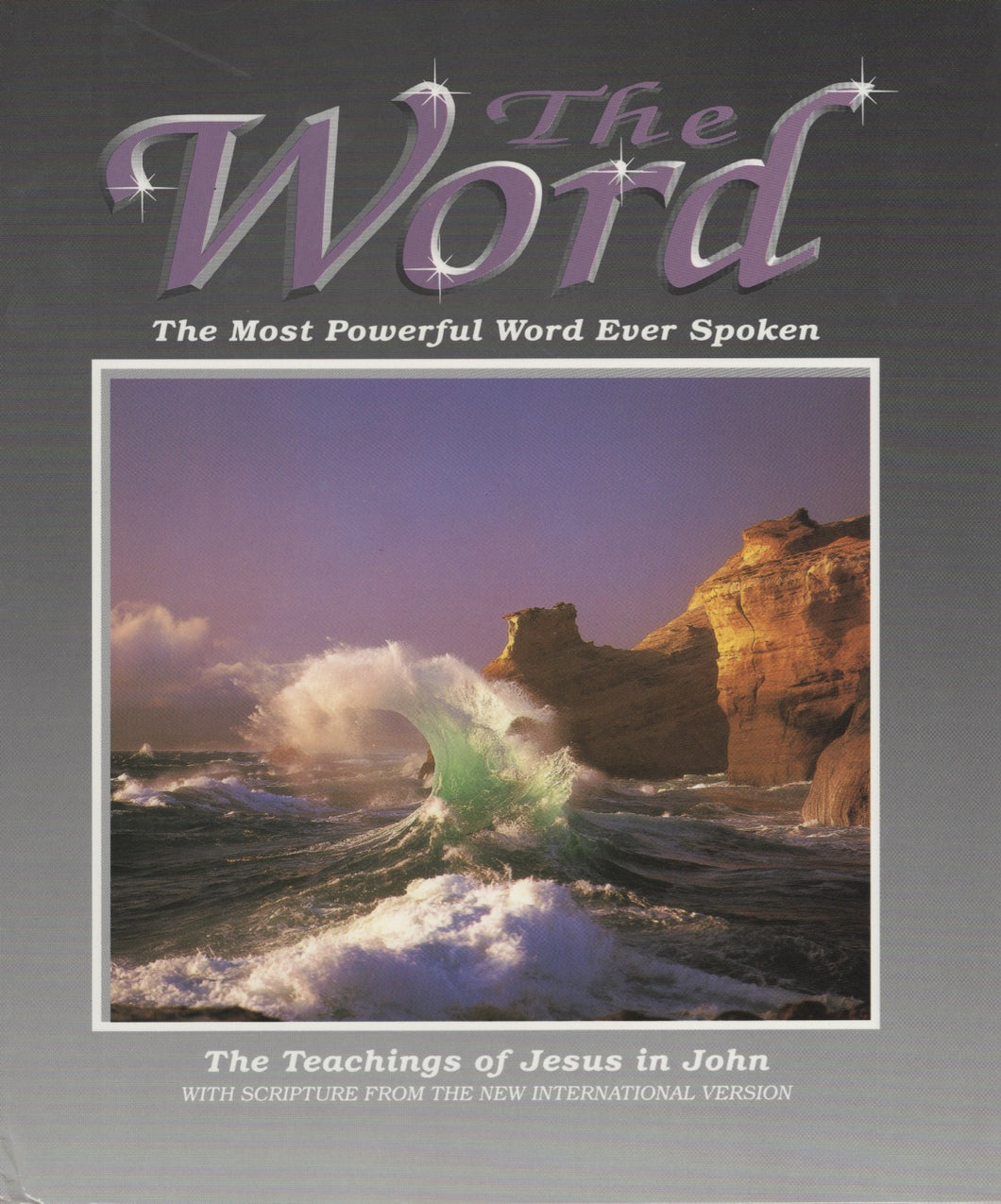 The Word (3): The Most Powerful Word Ever Spoken: The Teachings of Jesus in John