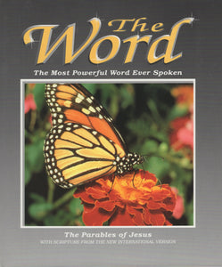 The Word (4): The Most Powerful Word Ever Spoked: The Parables of Jesus