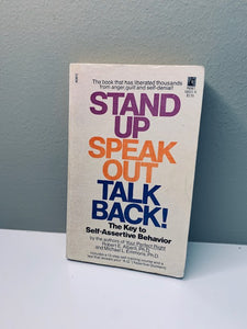 Stand up Speak up Talk Back by Robert W. Alberti and Michael L. Emmons