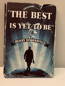 The Best is Yet to Come by Henry Durbanville