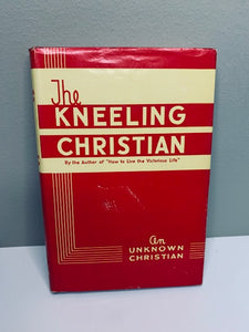 "The Kneeling Christian by ""an unknown Christian"""