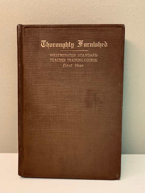 Thoroughly Furnished, (1917): Westminster Standard Teacher Training by H.T. J Coleman