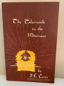 The Tabernacle in the Wilderness, by F. E. Curts