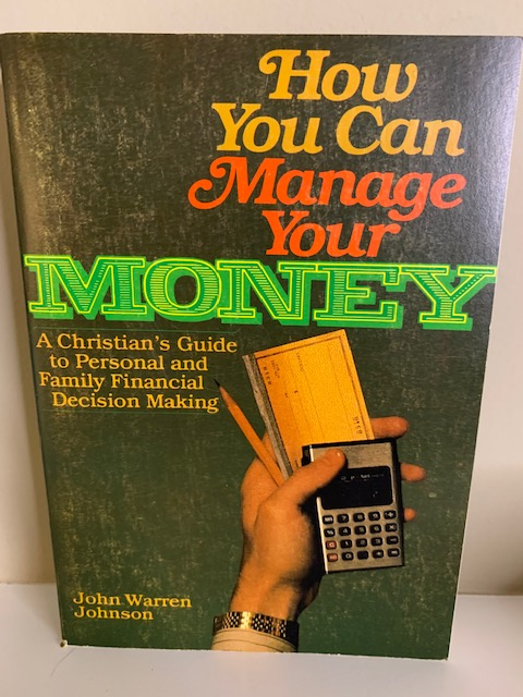 How You Can Manage Your Money, by John Warren Johnson