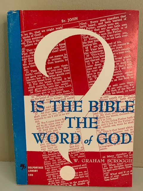 Is the Bible the Word of God? by W. Graham Scroggie