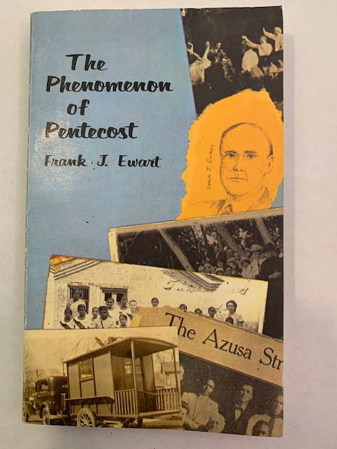 The Phenomenon of Pentecost, by Frank J. Ewart, revised, 1975