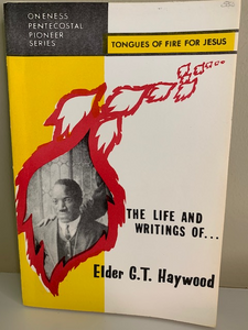 The Life and Writings of Elder G. T. Haywood