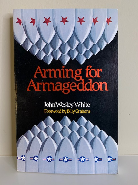 Arming for Armageddon, by John Wesley White