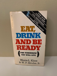 Eat, Drink and Be Ready for Tomorrow you will Live, by Kline and Strube