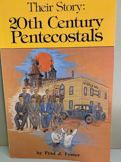 Their Story: 20th Century Pentecostals, by Fred Foster