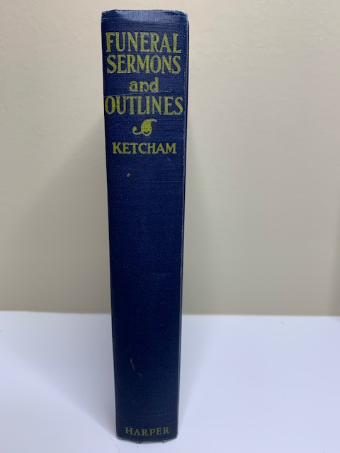 Funeral Sermons and Outlines, by William E. Ketcham, 1899