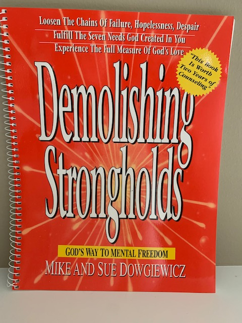 Demolishing Strongholds: God's Way to Mental Freedom, by M. & S. Dowgiewicz