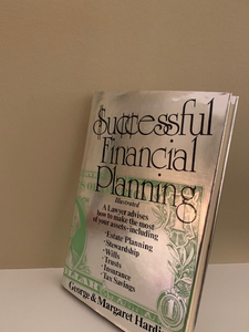 Successful Financial Planning, by George and Margaret Hardisty