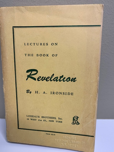 Lectures on the Book of Revelation, by H. A. Ironside