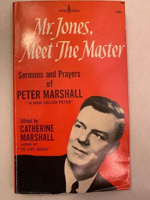 Mr. Jones, Meet the Master, Edited by Catherine Marshall.