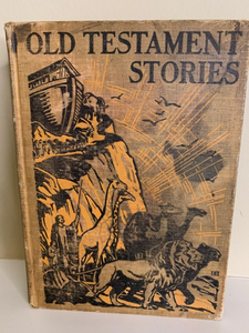 Old Testament Strories, retold by Eulalie Osgood Grover, 1928