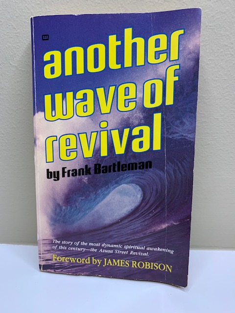 Another Wave of Revival, by Frank Barttleman