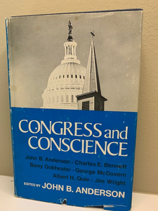 Congress and Conscience edited by John B. Anderson