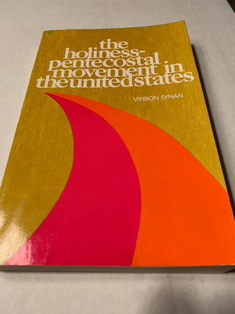 The Holiness-Pentecostal Movements in the United States, by Vinson Synan