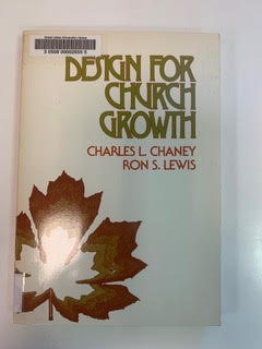 Design For Church Growth by Charles L. Chaney & Ron S. Lewis