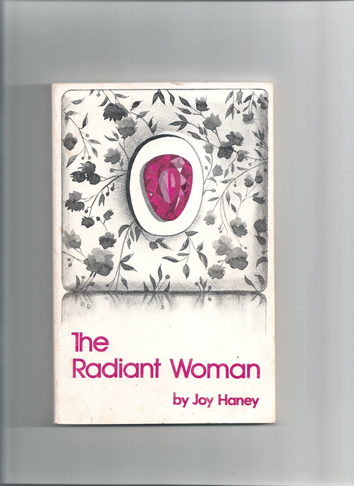 The Radiant Woman by Joy Haney