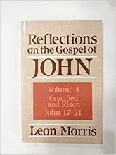 Load image into Gallery viewer, Reflections on the Gospel of John: Crucified and Risen John 17-21 by Leon Morris