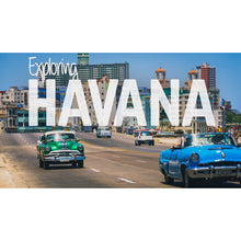 Load image into Gallery viewer, Highlights of Havana : February 6 - 9, 2020